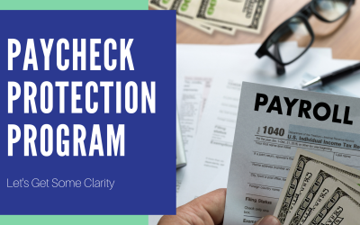 Paycheck Protection Program: Let's Get Some Clarity