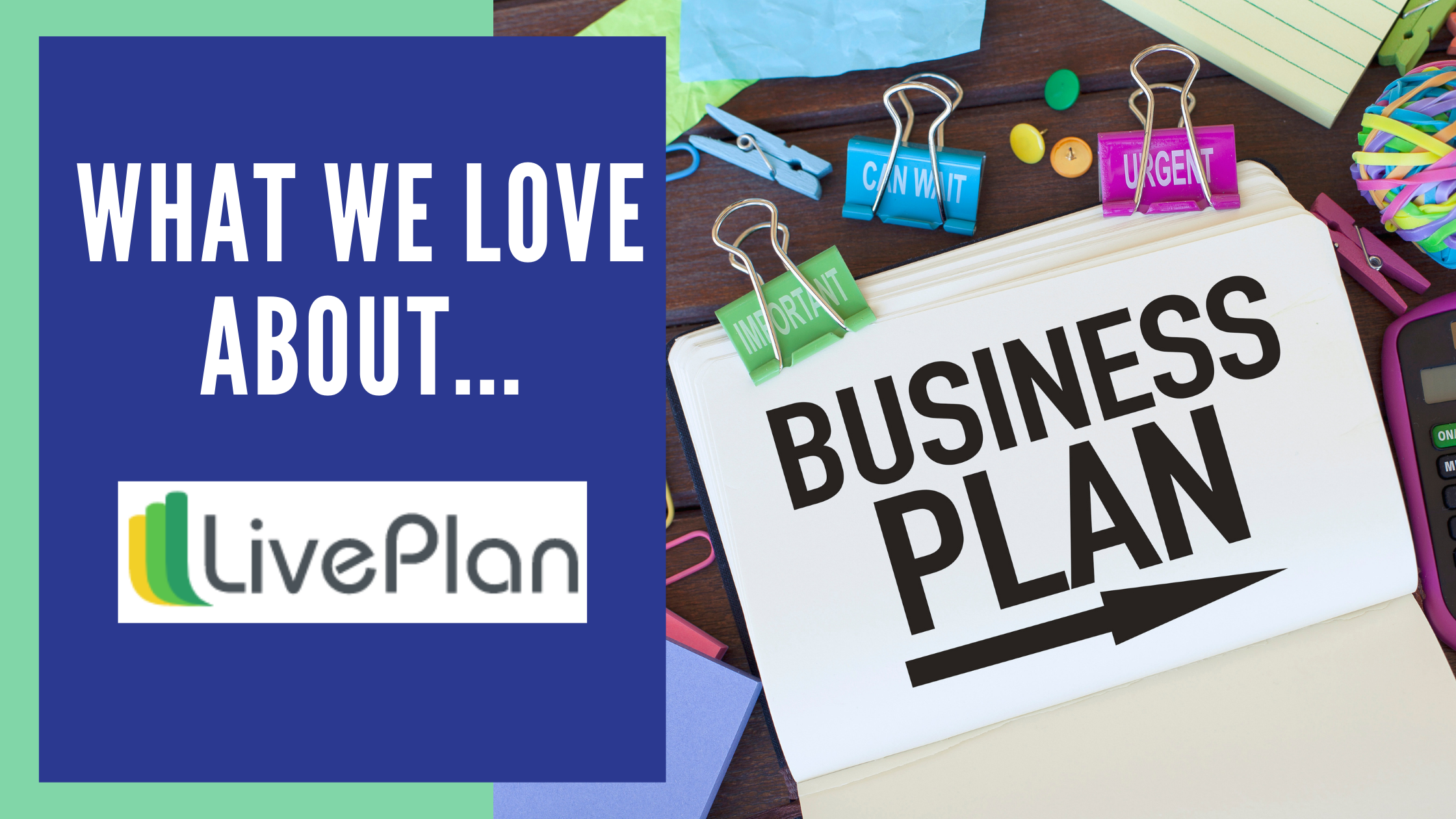 What We Love About...LivePlan